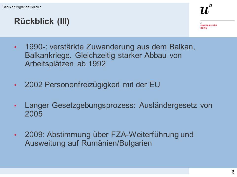 2002-2020 02030405060708091011121314151617181920 EU-17/ EFTA EU - 8 EU - 2 B B C C A A C C A A D D A A C C D D D D B B C C D D Arbeitsmarktkontrolle (Inländervorrang, Lohnkontrolle, Kontingente) Weiterführung der Kontingente Schutzklausel (einseitige Wiedereinführung der Kontingente möglich im Falle einer massiven Zunahme der Arbeitskräfteeinwanderung) volle Personenfreizügigkeit A§A§ A§A§ Übergangsperioden FZA CH-EU/EFTA 7 Basis of Migration Policies