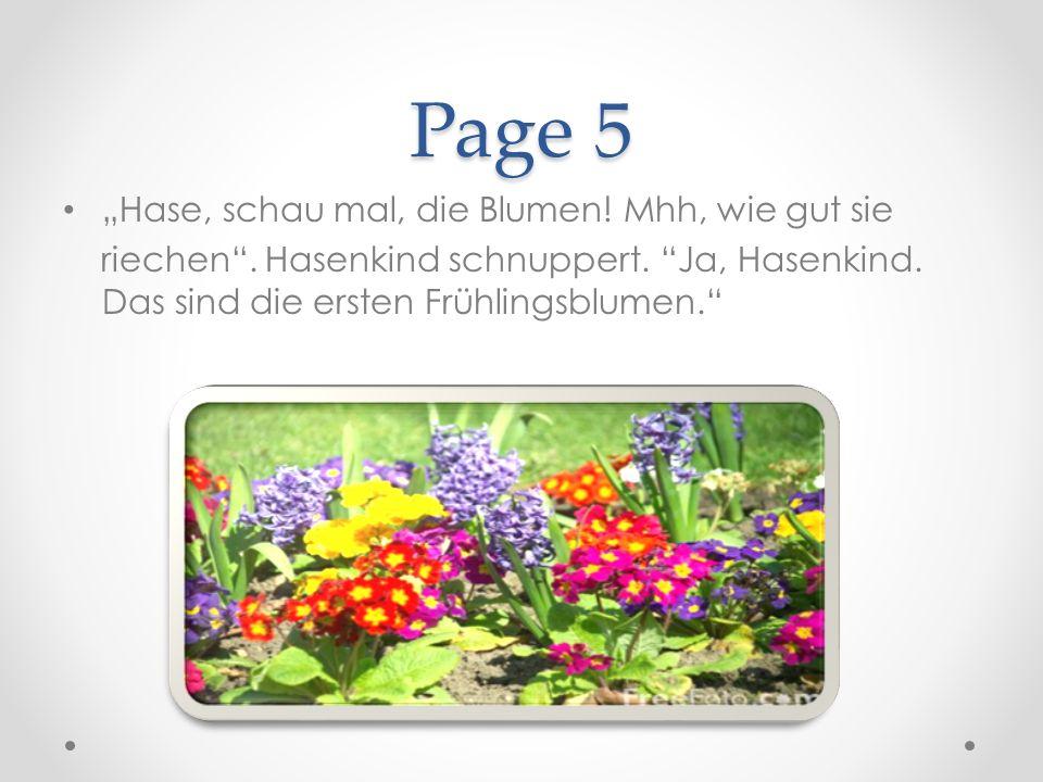 Page 5 Hase, schau mal, die Blumen. Mhh, wie gut sie riechen.
