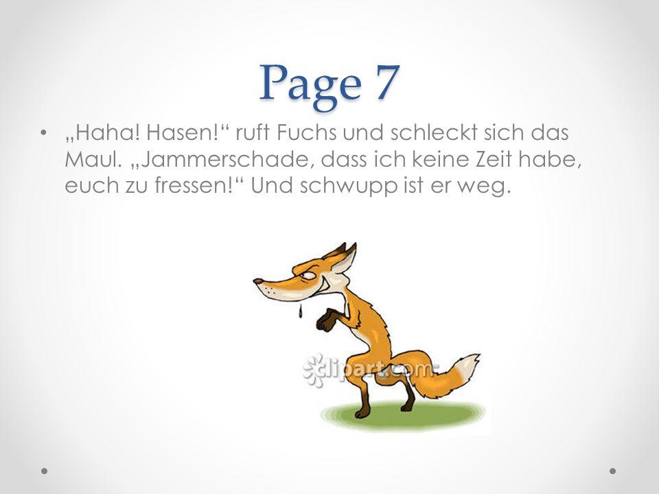 Page 7 Haha. Hasen. ruft Fuchs und schleckt sich das Maul.