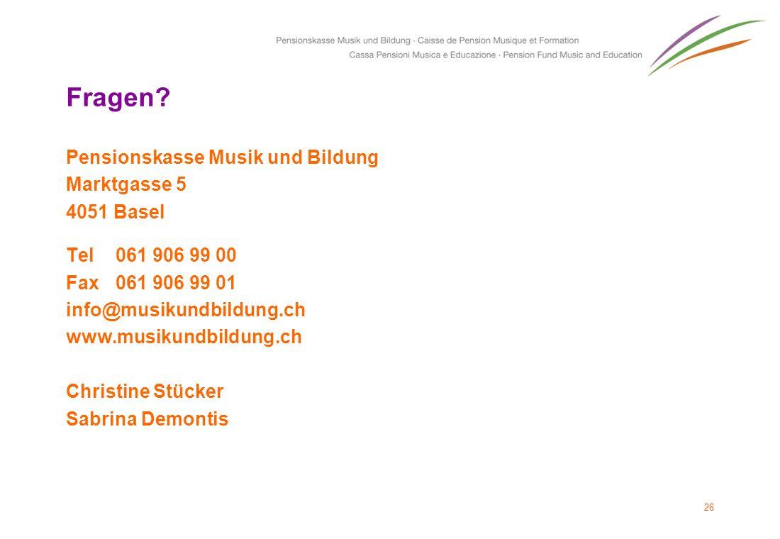 Fragen? Pensionskasse Musik und Bildung Marktgasse 5 4051 Basel Tel 061 906 99 00 Fax 061 906 99 01 info@musikundbildung.ch www.musikundbildung.ch Chr