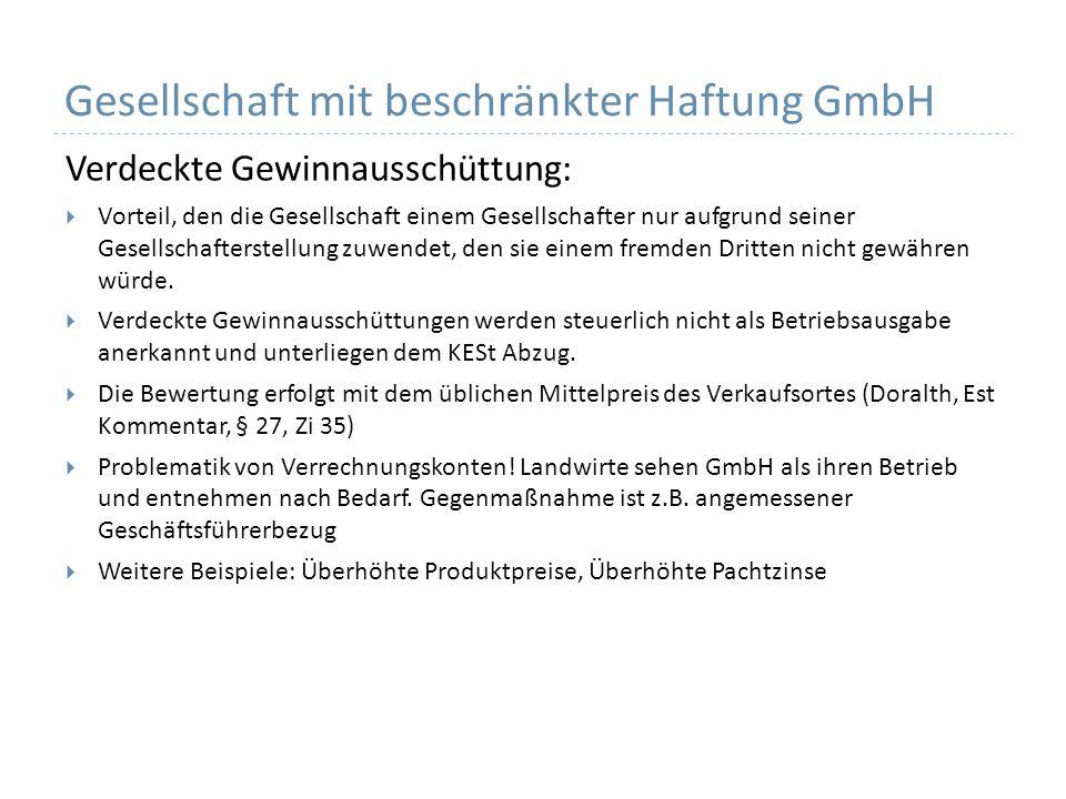 Gesellschaft mit beschränkter Haftung GmbH Verdeckte Gewinnausschüttung: Vorteil, den die Gesellschaft einem Gesellschafter nur aufgrund seiner Gesell