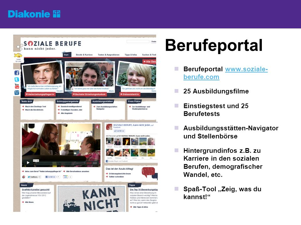 Berufeportal Berufeportal www.soziale- berufe.comwww.soziale- berufe.com 25 Ausbildungsfilme Einstiegstest und 25 Berufetests Ausbildungsstätten-Navig