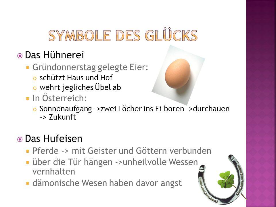 Das Hühnerei Gründonnerstag gelegte Eier: schützt Haus und Hof wehrt jegliches Übel ab In Österreich: Sonnenaufgang ->zwei Löcher ins Ei boren ->durch