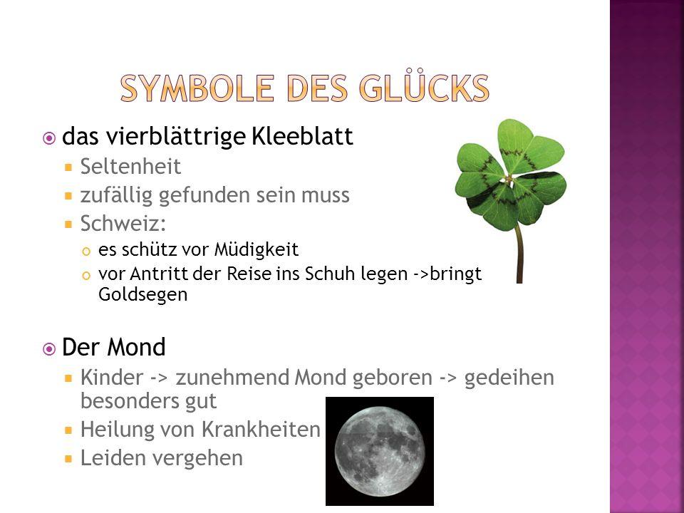 das vierblättrige Kleeblatt Seltenheit zufällig gefunden sein muss Schweiz: es schütz vor Müdigkeit vor Antritt der Reise ins Schuh legen ->bringt Gol