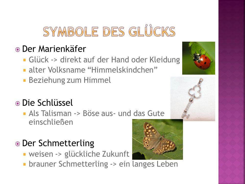 Der Marienkäfer Glück -> direkt auf der Hand oder Kleidung alter Volksname Himmelskindchen Beziehung zum Himmel Die Schlüssel Als Talisman -> Böse aus