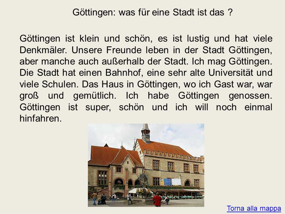 Göttingen: was für eine Stadt ist das ? Göttingen ist klein und schön, es ist lustig und hat viele Denkmäler. Unsere Freunde leben in der Stadt Göttin