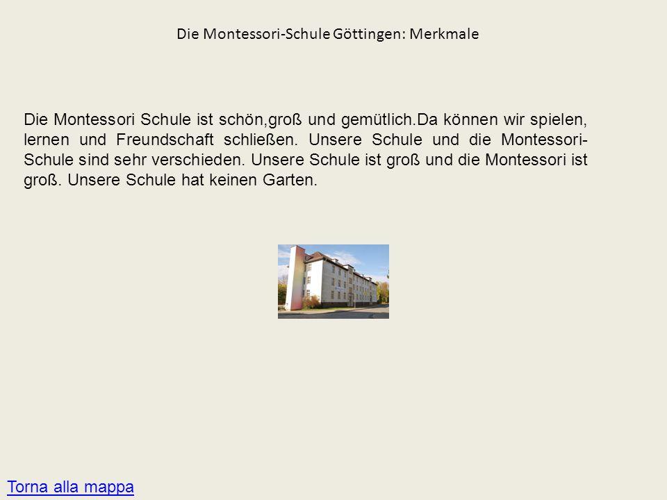 Die Montessori-Schule Göttingen: Merkmale Die Montessori Schule ist schön,groß und gemütlich.Da können wir spielen, lernen und Freundschaft schließen.