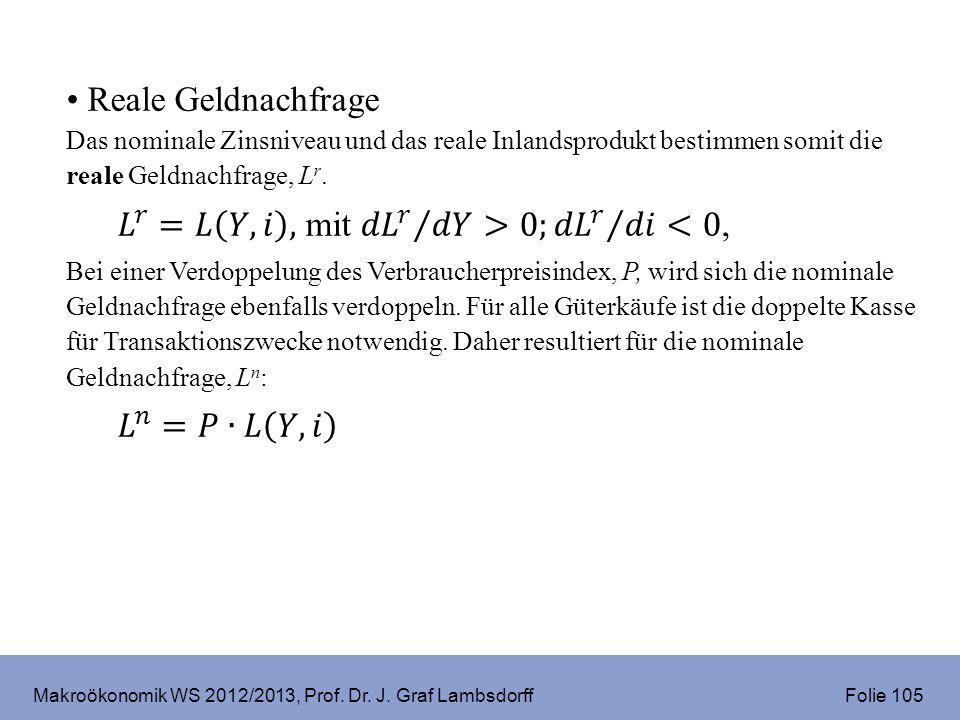 Makroökonomik WS 2012/2013, Prof. Dr. J. Graf Lambsdorff Folie 105