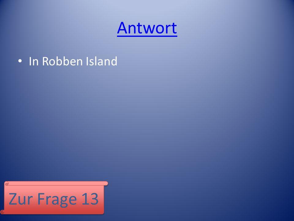 In Robben Island Zur Frage 13
