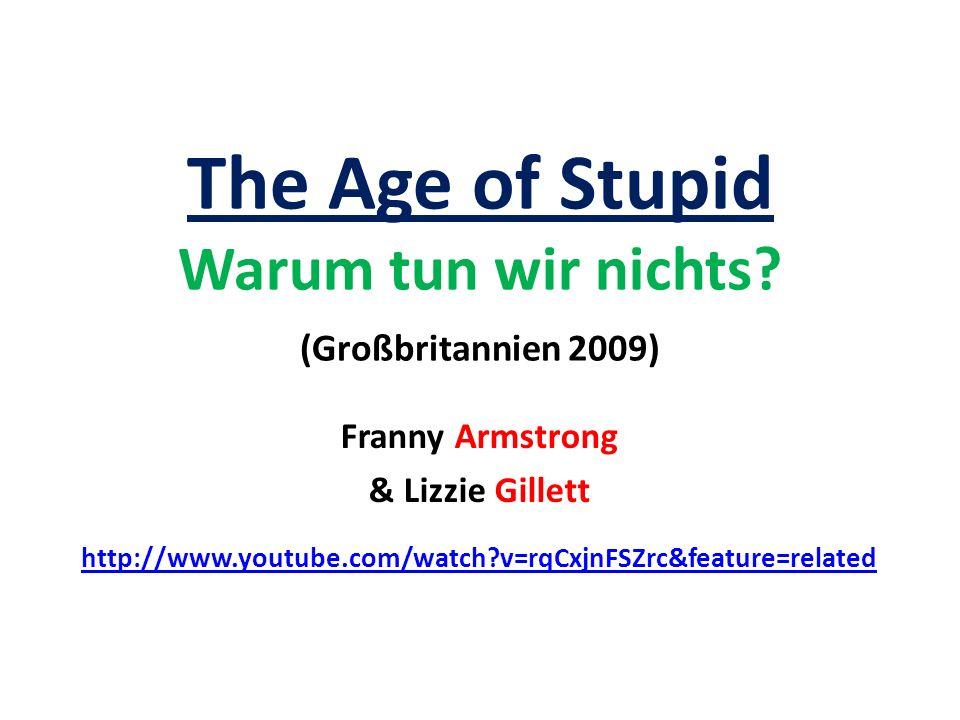 The Age of Stupid Warum tun wir nichts.