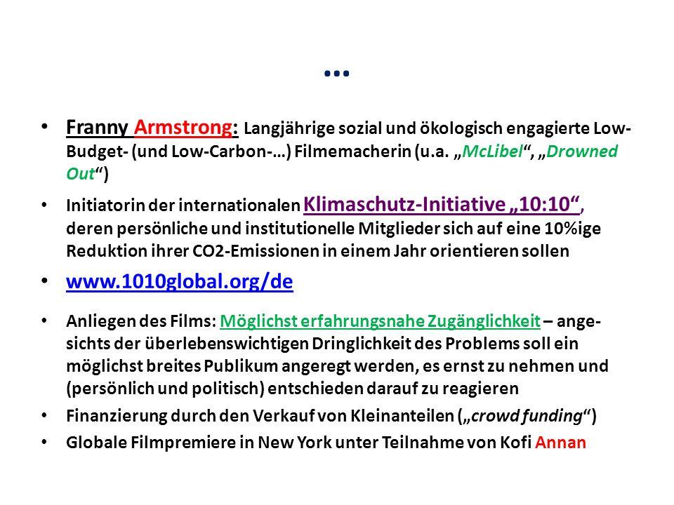 … Franny Armstrong: Langjährige sozial und ökologisch engagierte Low- Budget- (und Low-Carbon-…) Filmemacherin (u.a.