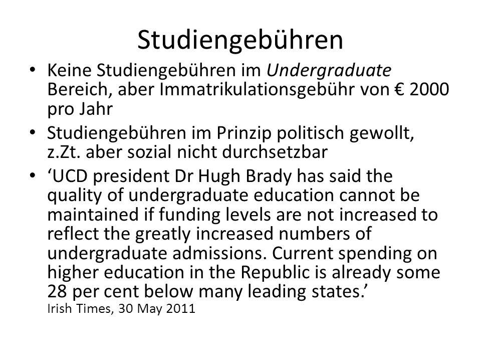 Studiengebühren Keine Studiengebühren im Undergraduate Bereich, aber Immatrikulationsgebühr von 2000 pro Jahr Studiengebühren im Prinzip politisch gew