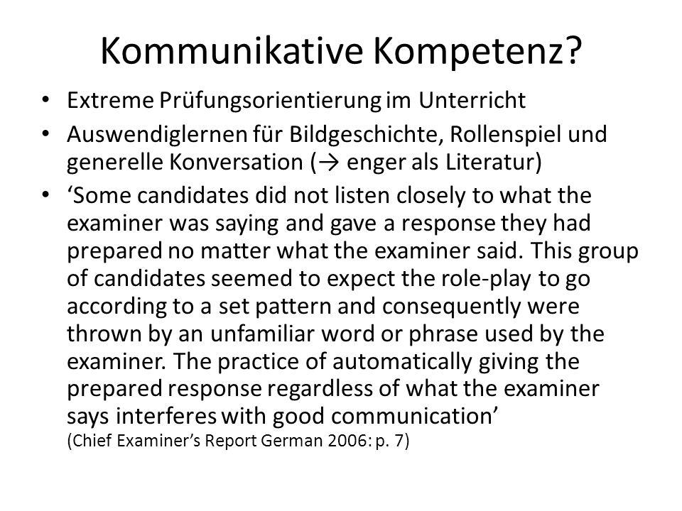 Kommunikative Kompetenz? Extreme Prüfungsorientierung im Unterricht Auswendiglernen für Bildgeschichte, Rollenspiel und generelle Konversation ( enger