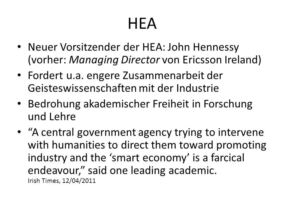 HEA Neuer Vorsitzender der HEA: John Hennessy (vorher: Managing Director von Ericsson Ireland) Fordert u.a. engere Zusammenarbeit der Geisteswissensch