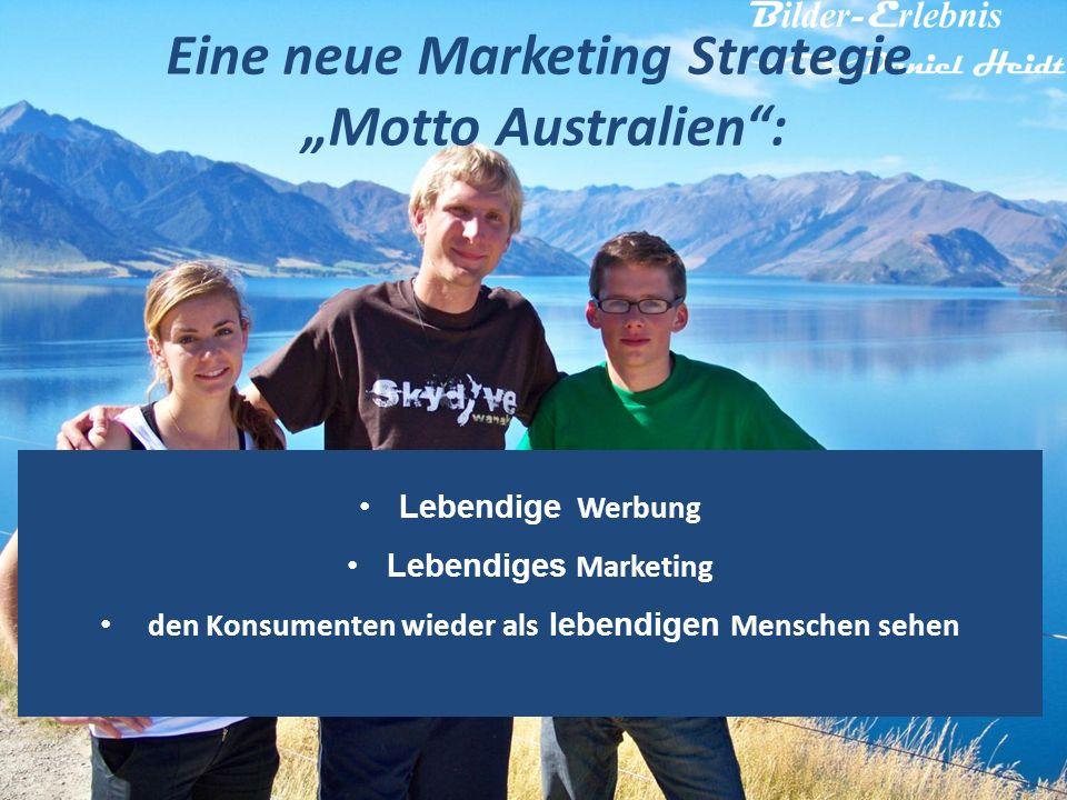 Lebendige Werbung Lebendiges Marketing den Konsumenten wieder als lebendigen Menschen sehen Eine neue Marketing Strategie Motto Australien:
