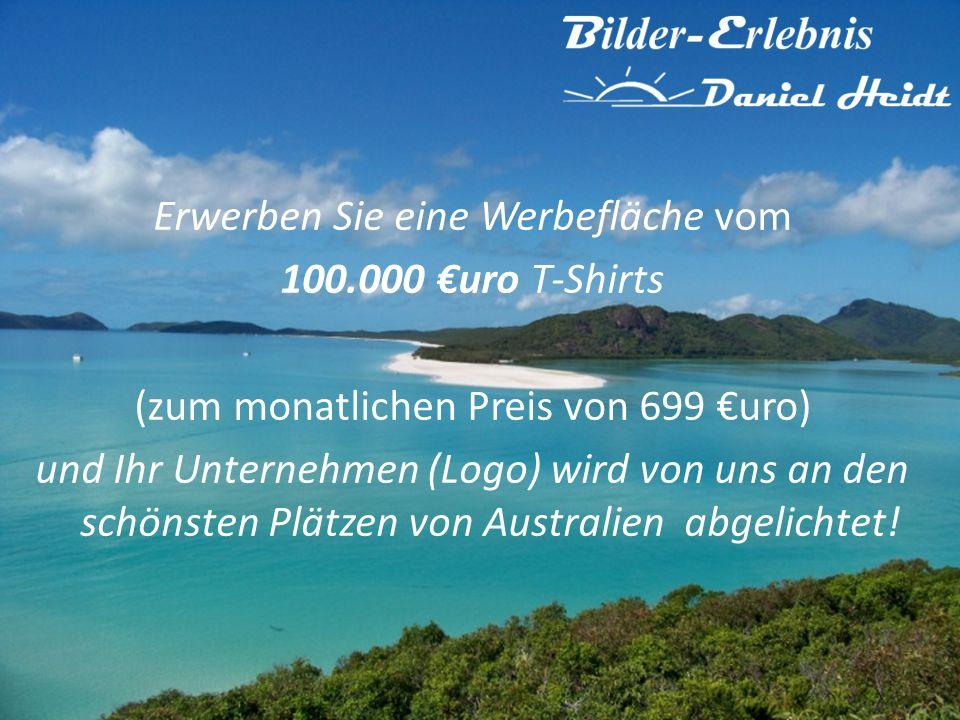 Erwerben Sie eine Werbefläche vom 100.000 uro T-Shirts (zum monatlichen Preis von 699 uro) und Ihr Unternehmen (Logo) wird von uns an den schönsten Pl