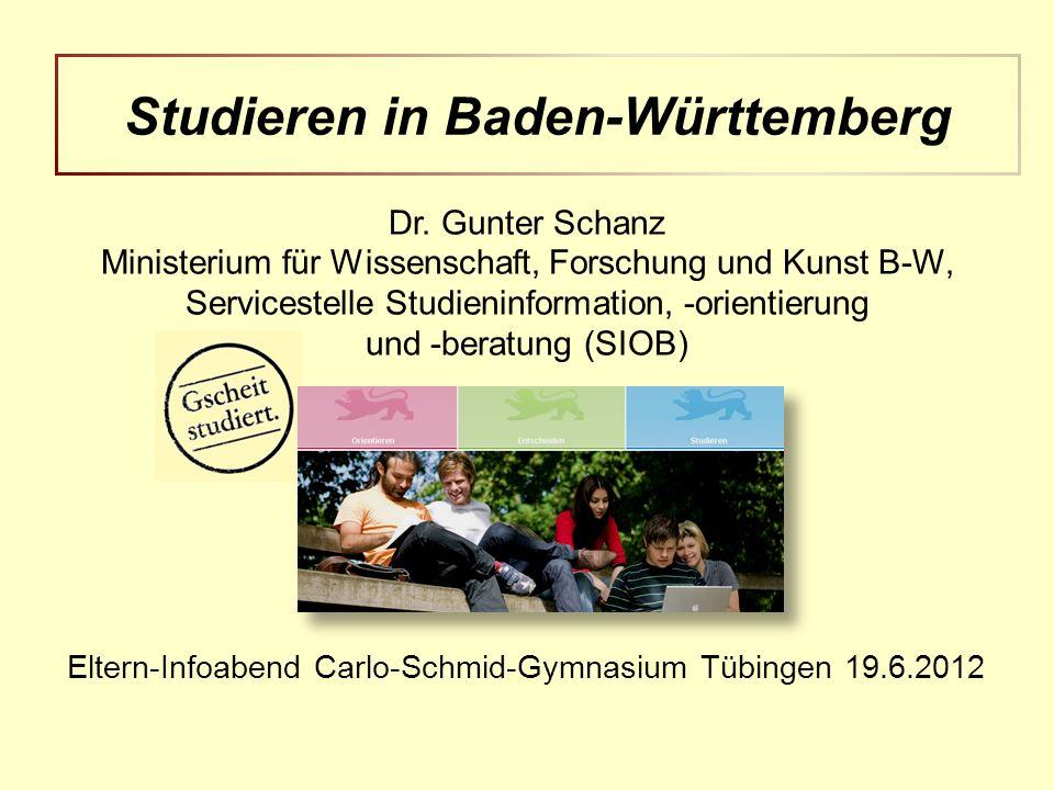 Dr. Gunter Schanz Ministerium für Wissenschaft, Forschung und Kunst B-W, Servicestelle Studieninformation, -orientierung und -beratung (SIOB) Eltern-I