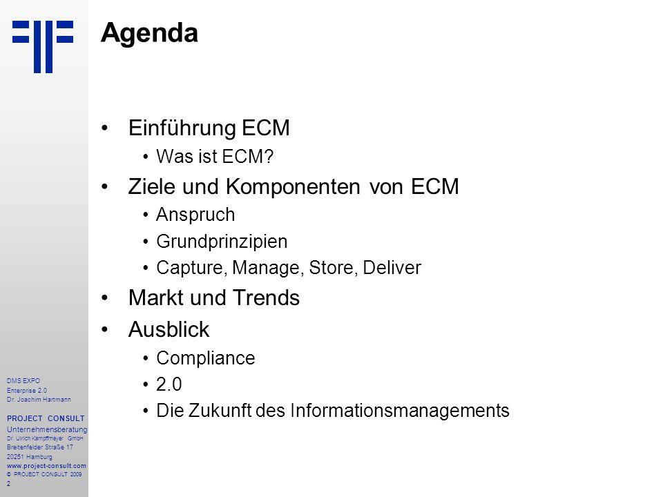 2 DMS EXPO Enterprise 2.0 Dr. Joachim Hartmann PROJECT CONSULT Unternehmensberatung Dr. Ulrich Kampffmeyer GmbH Breitenfelder Straße 17 20251 Hamburg