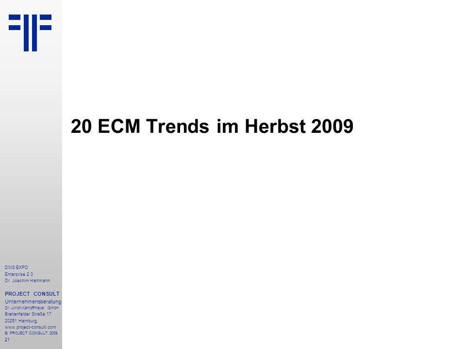 21 DMS EXPO Enterprise 2.0 Dr. Joachim Hartmann PROJECT CONSULT Unternehmensberatung Dr. Ulrich Kampffmeyer GmbH Breitenfelder Straße 17 20251 Hamburg
