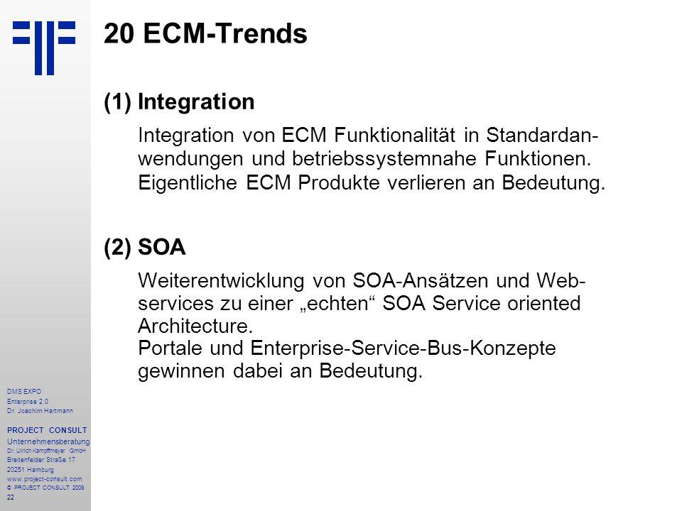 22 DMS EXPO Enterprise 2.0 Dr. Joachim Hartmann PROJECT CONSULT Unternehmensberatung Dr. Ulrich Kampffmeyer GmbH Breitenfelder Straße 17 20251 Hamburg