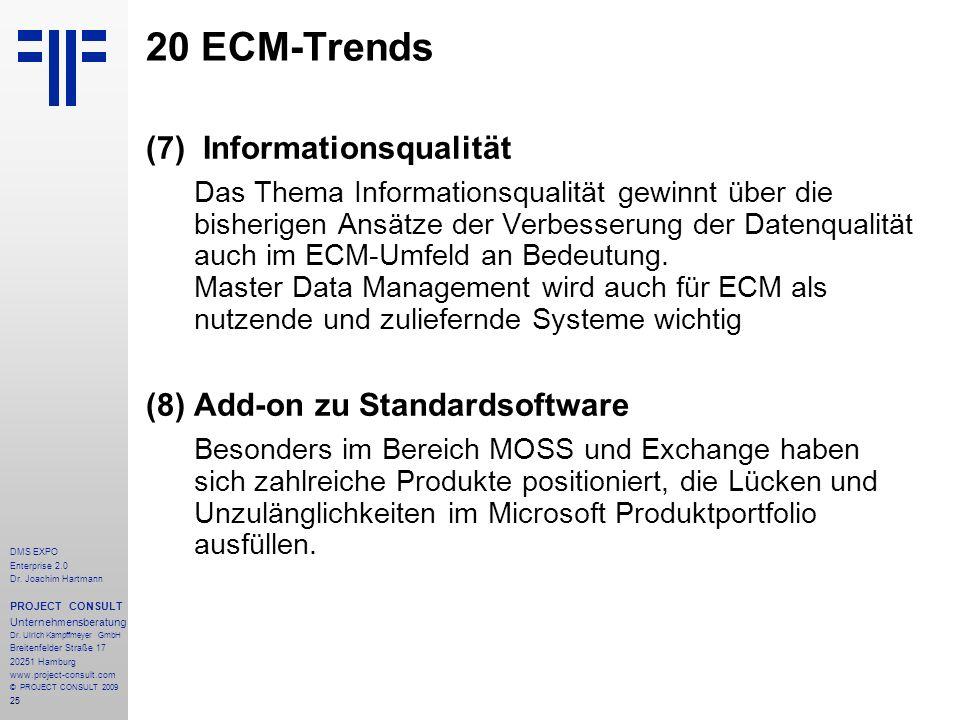 25 DMS EXPO Enterprise 2.0 Dr. Joachim Hartmann PROJECT CONSULT Unternehmensberatung Dr. Ulrich Kampffmeyer GmbH Breitenfelder Straße 17 20251 Hamburg