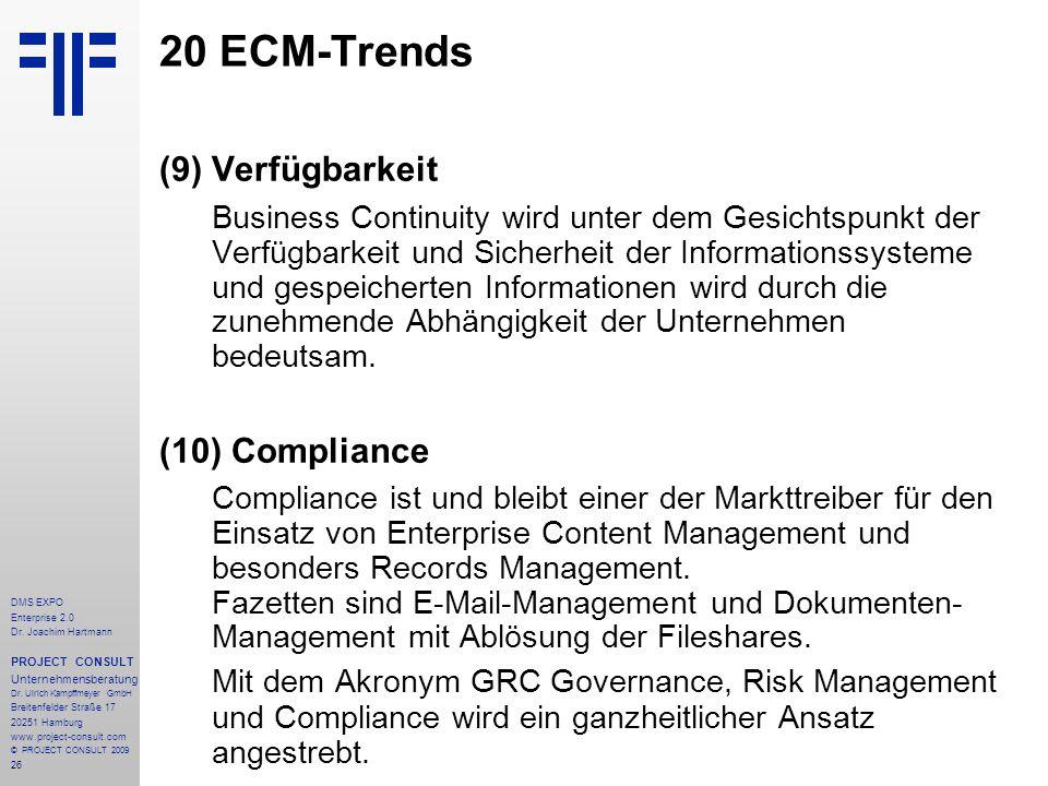 26 DMS EXPO Enterprise 2.0 Dr. Joachim Hartmann PROJECT CONSULT Unternehmensberatung Dr. Ulrich Kampffmeyer GmbH Breitenfelder Straße 17 20251 Hamburg