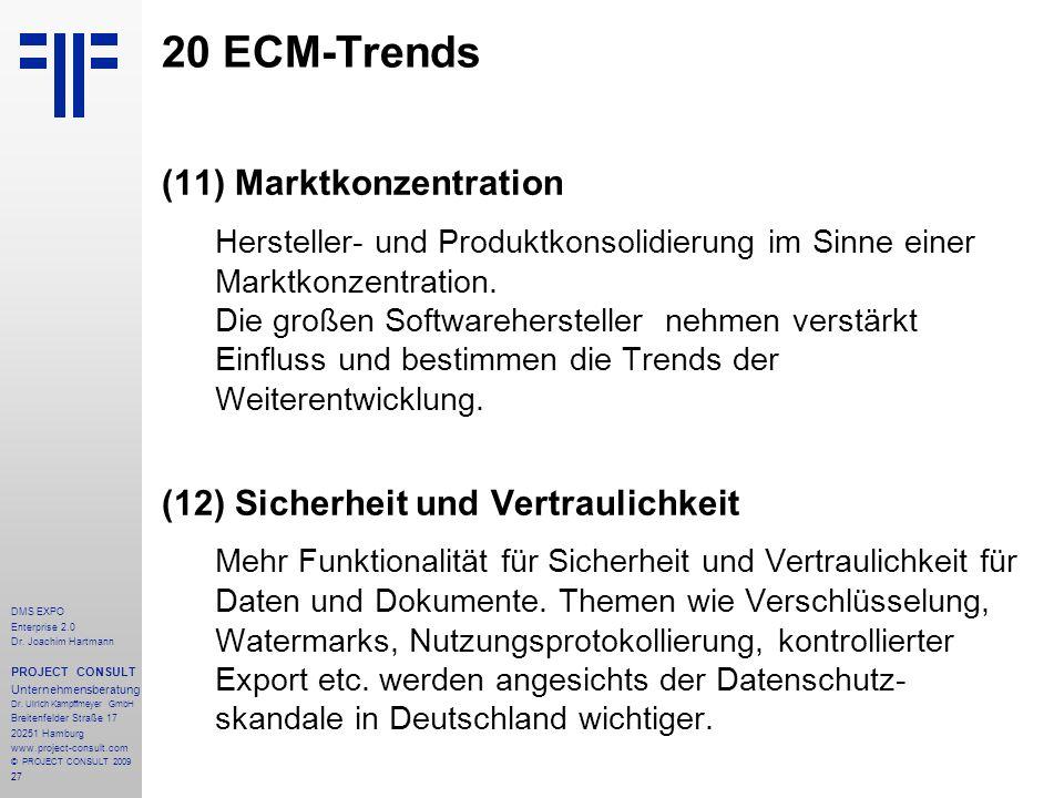 27 DMS EXPO Enterprise 2.0 Dr. Joachim Hartmann PROJECT CONSULT Unternehmensberatung Dr. Ulrich Kampffmeyer GmbH Breitenfelder Straße 17 20251 Hamburg