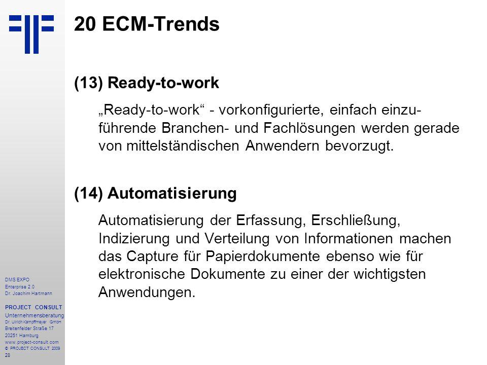 28 DMS EXPO Enterprise 2.0 Dr. Joachim Hartmann PROJECT CONSULT Unternehmensberatung Dr. Ulrich Kampffmeyer GmbH Breitenfelder Straße 17 20251 Hamburg