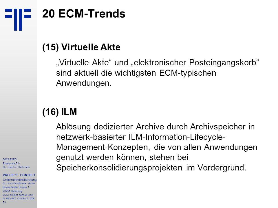 29 DMS EXPO Enterprise 2.0 Dr. Joachim Hartmann PROJECT CONSULT Unternehmensberatung Dr. Ulrich Kampffmeyer GmbH Breitenfelder Straße 17 20251 Hamburg