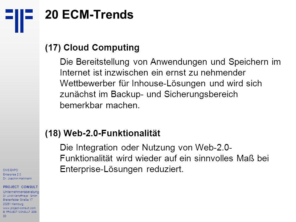 30 DMS EXPO Enterprise 2.0 Dr. Joachim Hartmann PROJECT CONSULT Unternehmensberatung Dr. Ulrich Kampffmeyer GmbH Breitenfelder Straße 17 20251 Hamburg