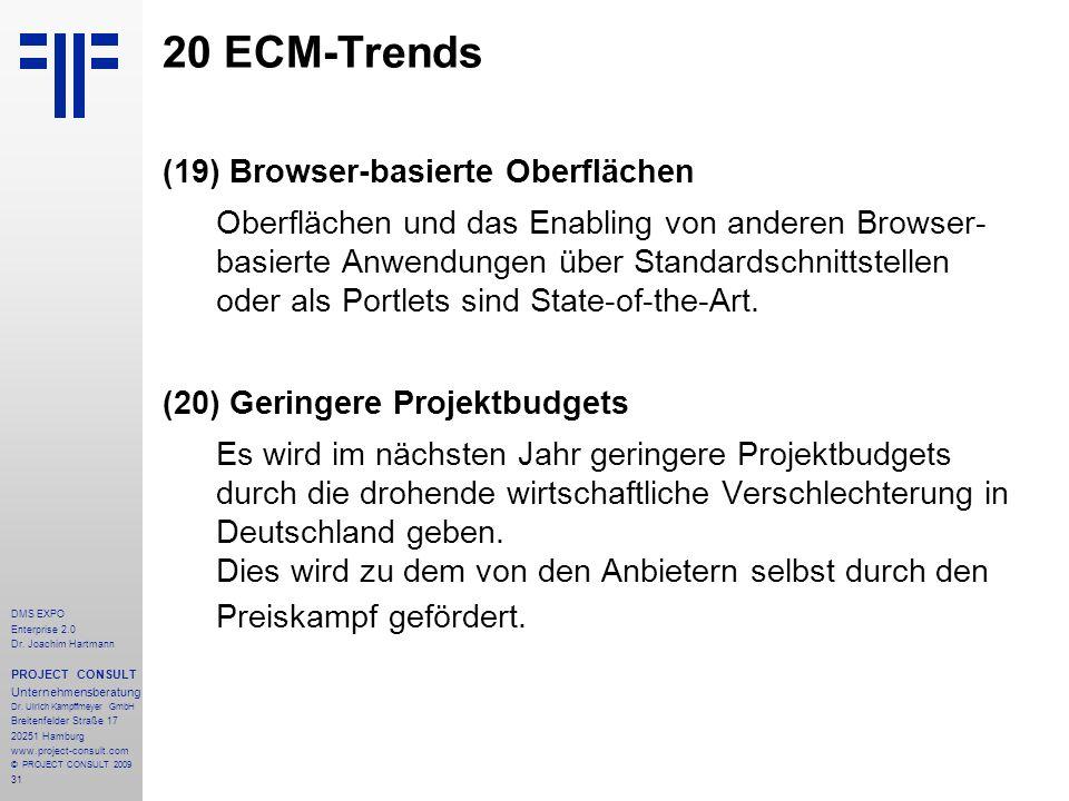 31 DMS EXPO Enterprise 2.0 Dr. Joachim Hartmann PROJECT CONSULT Unternehmensberatung Dr. Ulrich Kampffmeyer GmbH Breitenfelder Straße 17 20251 Hamburg