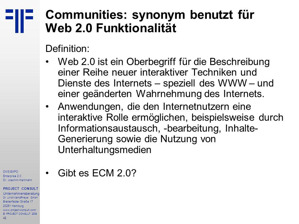42 DMS EXPO Enterprise 2.0 Dr. Joachim Hartmann PROJECT CONSULT Unternehmensberatung Dr. Ulrich Kampffmeyer GmbH Breitenfelder Straße 17 20251 Hamburg