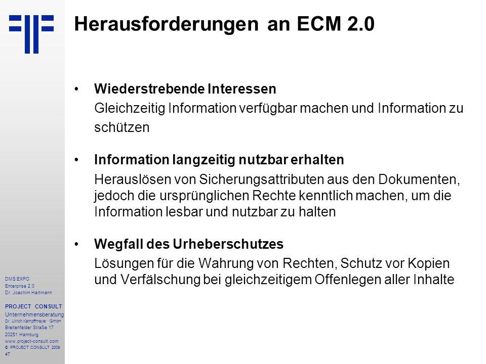 47 DMS EXPO Enterprise 2.0 Dr. Joachim Hartmann PROJECT CONSULT Unternehmensberatung Dr. Ulrich Kampffmeyer GmbH Breitenfelder Straße 17 20251 Hamburg