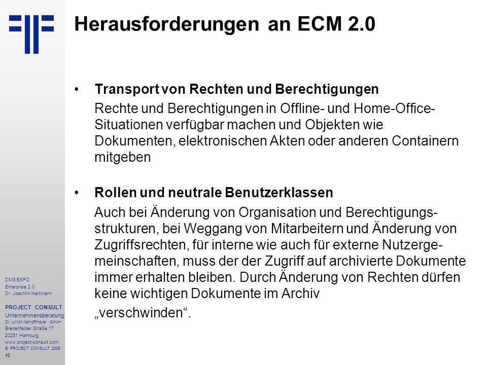 48 DMS EXPO Enterprise 2.0 Dr. Joachim Hartmann PROJECT CONSULT Unternehmensberatung Dr. Ulrich Kampffmeyer GmbH Breitenfelder Straße 17 20251 Hamburg