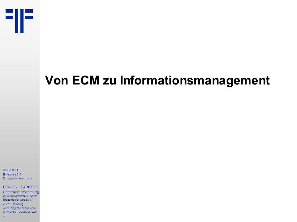 49 DMS EXPO Enterprise 2.0 Dr. Joachim Hartmann PROJECT CONSULT Unternehmensberatung Dr. Ulrich Kampffmeyer GmbH Breitenfelder Straße 17 20251 Hamburg