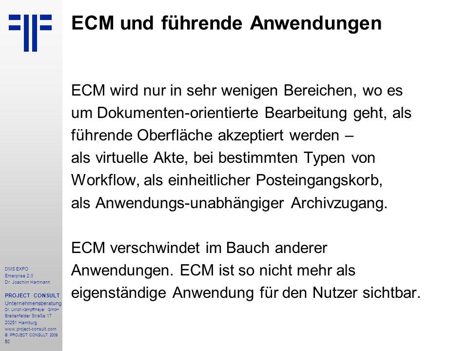 50 DMS EXPO Enterprise 2.0 Dr. Joachim Hartmann PROJECT CONSULT Unternehmensberatung Dr. Ulrich Kampffmeyer GmbH Breitenfelder Straße 17 20251 Hamburg