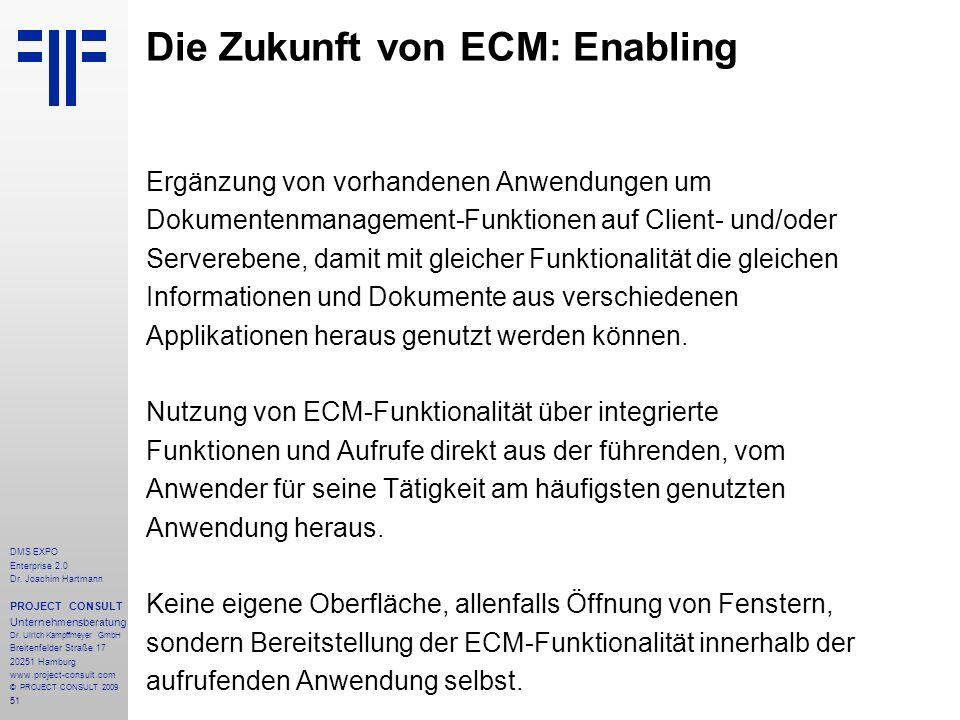 51 DMS EXPO Enterprise 2.0 Dr. Joachim Hartmann PROJECT CONSULT Unternehmensberatung Dr. Ulrich Kampffmeyer GmbH Breitenfelder Straße 17 20251 Hamburg