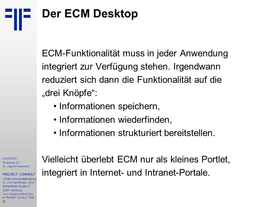 52 DMS EXPO Enterprise 2.0 Dr. Joachim Hartmann PROJECT CONSULT Unternehmensberatung Dr. Ulrich Kampffmeyer GmbH Breitenfelder Straße 17 20251 Hamburg