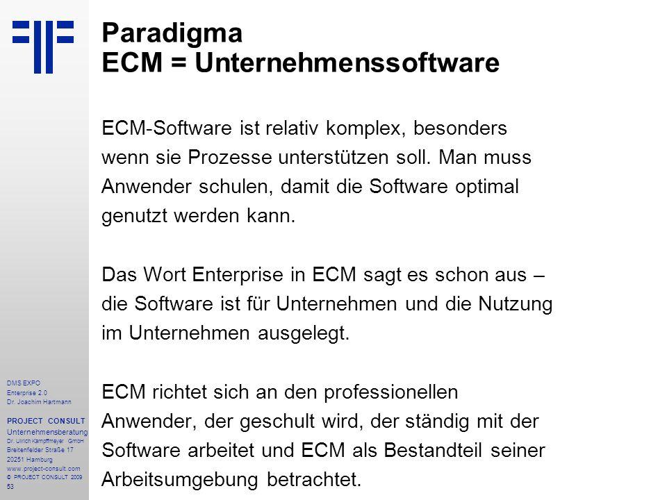 53 DMS EXPO Enterprise 2.0 Dr. Joachim Hartmann PROJECT CONSULT Unternehmensberatung Dr. Ulrich Kampffmeyer GmbH Breitenfelder Straße 17 20251 Hamburg