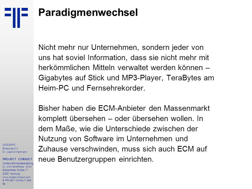 54 DMS EXPO Enterprise 2.0 Dr. Joachim Hartmann PROJECT CONSULT Unternehmensberatung Dr. Ulrich Kampffmeyer GmbH Breitenfelder Straße 17 20251 Hamburg
