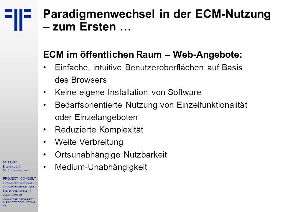 55 DMS EXPO Enterprise 2.0 Dr. Joachim Hartmann PROJECT CONSULT Unternehmensberatung Dr. Ulrich Kampffmeyer GmbH Breitenfelder Straße 17 20251 Hamburg