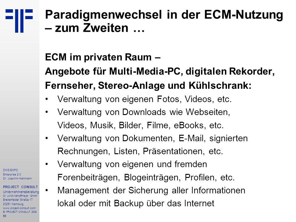 56 DMS EXPO Enterprise 2.0 Dr. Joachim Hartmann PROJECT CONSULT Unternehmensberatung Dr. Ulrich Kampffmeyer GmbH Breitenfelder Straße 17 20251 Hamburg