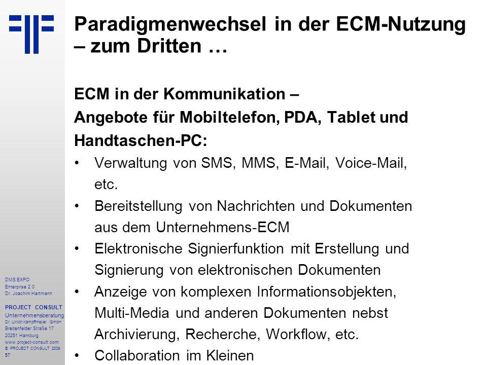 57 DMS EXPO Enterprise 2.0 Dr. Joachim Hartmann PROJECT CONSULT Unternehmensberatung Dr. Ulrich Kampffmeyer GmbH Breitenfelder Straße 17 20251 Hamburg