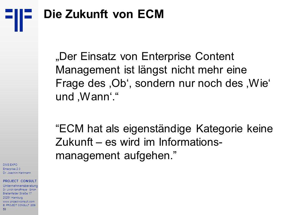 59 DMS EXPO Enterprise 2.0 Dr. Joachim Hartmann PROJECT CONSULT Unternehmensberatung Dr. Ulrich Kampffmeyer GmbH Breitenfelder Straße 17 20251 Hamburg