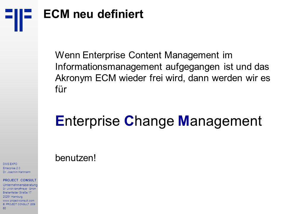 60 DMS EXPO Enterprise 2.0 Dr. Joachim Hartmann PROJECT CONSULT Unternehmensberatung Dr. Ulrich Kampffmeyer GmbH Breitenfelder Straße 17 20251 Hamburg