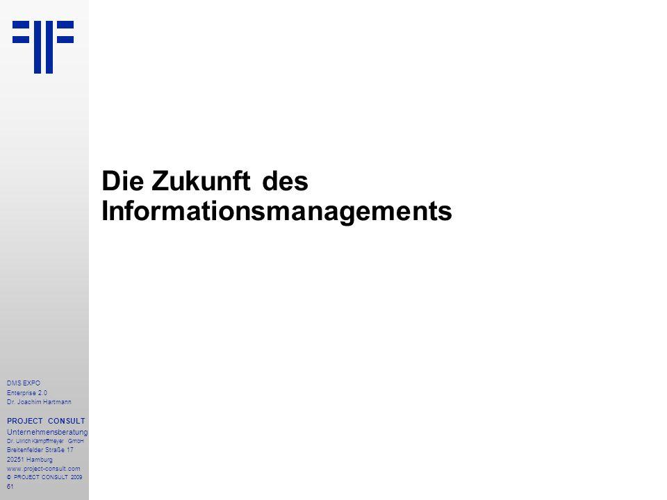 61 DMS EXPO Enterprise 2.0 Dr. Joachim Hartmann PROJECT CONSULT Unternehmensberatung Dr. Ulrich Kampffmeyer GmbH Breitenfelder Straße 17 20251 Hamburg