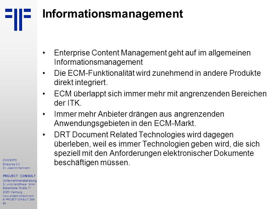 64 DMS EXPO Enterprise 2.0 Dr. Joachim Hartmann PROJECT CONSULT Unternehmensberatung Dr. Ulrich Kampffmeyer GmbH Breitenfelder Straße 17 20251 Hamburg