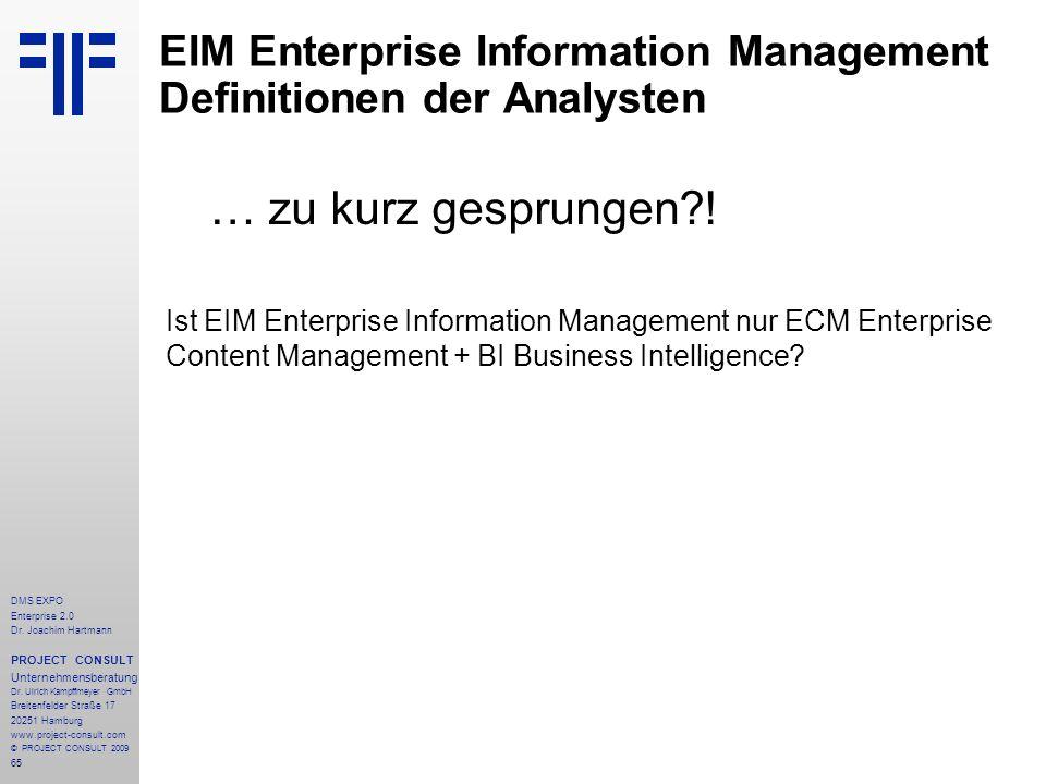 65 DMS EXPO Enterprise 2.0 Dr. Joachim Hartmann PROJECT CONSULT Unternehmensberatung Dr. Ulrich Kampffmeyer GmbH Breitenfelder Straße 17 20251 Hamburg