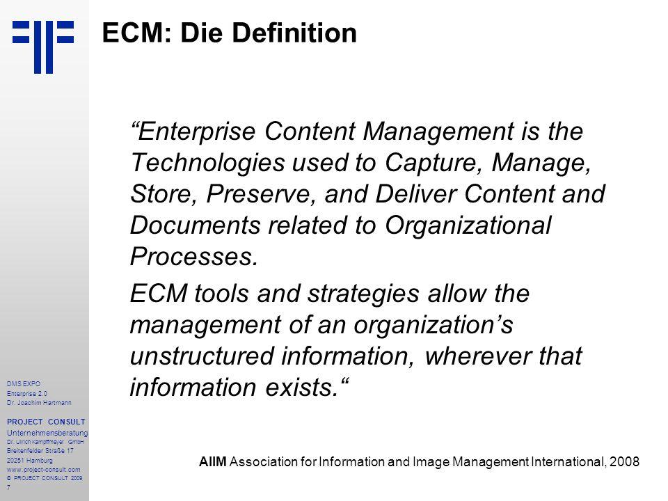8 DMS EXPO Enterprise 2.0 Dr.Joachim Hartmann PROJECT CONSULT Unternehmensberatung Dr.