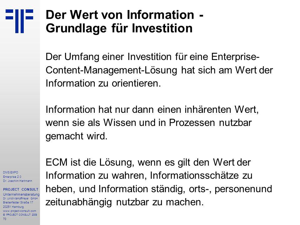 70 DMS EXPO Enterprise 2.0 Dr. Joachim Hartmann PROJECT CONSULT Unternehmensberatung Dr. Ulrich Kampffmeyer GmbH Breitenfelder Straße 17 20251 Hamburg
